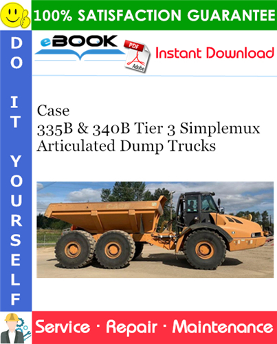 Case 335B & 340B Tier 3 Simplemux Articulated Dump Trucks Service Repair Manual