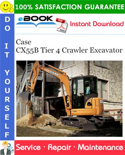 Case CX55B Tier 4 Crawler Excavator Service Repair Manual