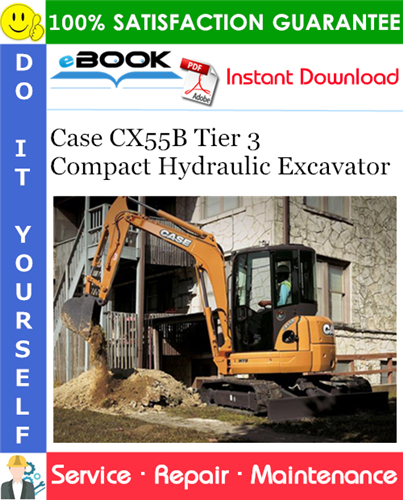 Case CX55B Tier 3 Compact Hydraulic Excavator Service Repair Manual