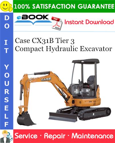 Case CX31B Tier 3 Compact Hydraulic Excavator Service Repair Manual