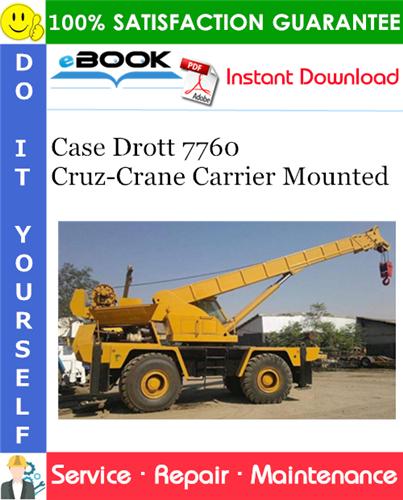 Case Drott 7760 Cruz-Crane Carrier Mounted Service Repair Manual
