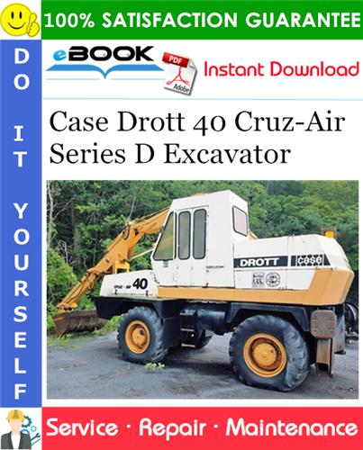 Case Drott 40 Cruz-Air Series D Excavator Service Repair Manual