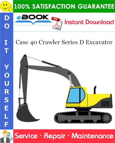 Case 40 Crawler Series D Excavator Service Repair Manual
