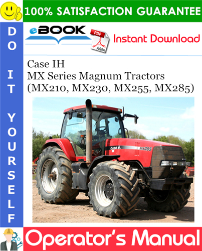 Case IH MX Series Magnum Tractors (MX210, MX230, MX255, MX285) Operator's Manual