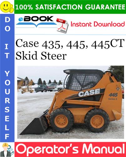 Case 435, 445, 445CT Skid Steer Operator's Manual