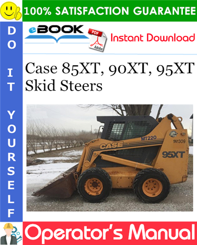 Case 85XT, 90XT, 95XT Skid Steers Operator's Manual