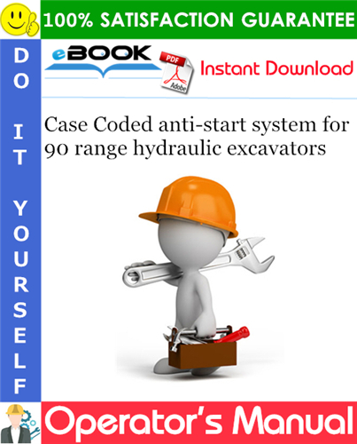 Case Coded anti-start system for 90 range hydraulic excavators Operator's Manual