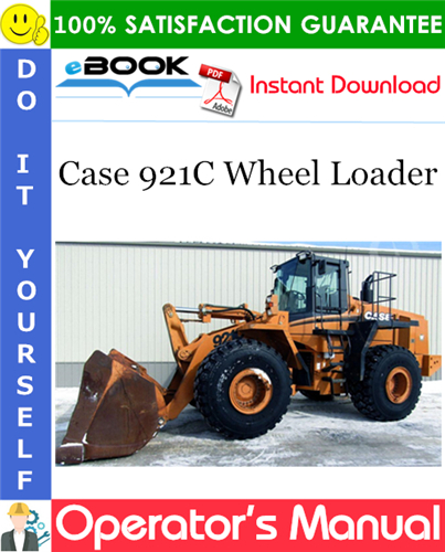 Case 921C Wheel Loader Operator's Manual