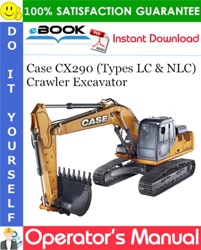 Case CX290 (Types LC & NLC) Crawler Excavator Operator's Manual
