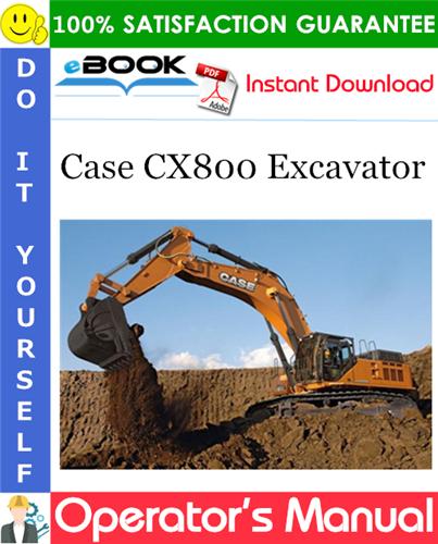 Case CX800 Excavator Operator's Manual