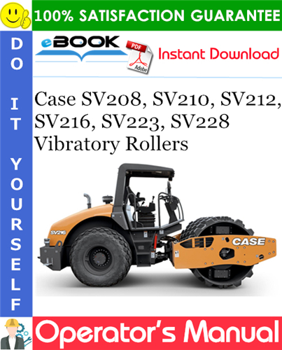 Case SV208, SV210, SV212, SV216, SV223, SV228 Vibratory Rollers Operator's Manual