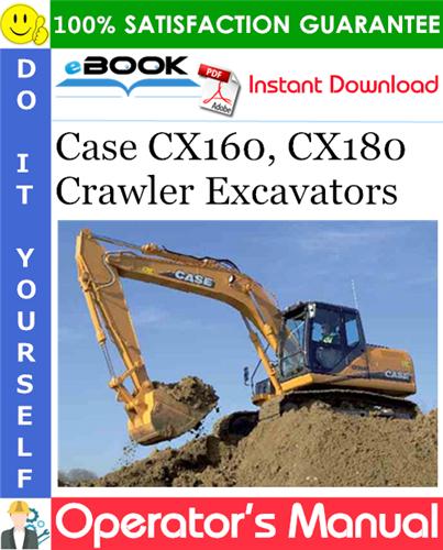 Case CX160, CX180 Crawler Excavators Operator's Manual