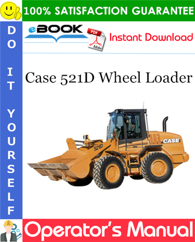 Case 521D Wheel Loader Operator's Manual