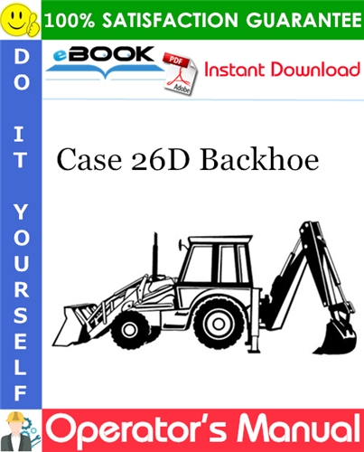 Case 26D Backhoe Operator's Manual