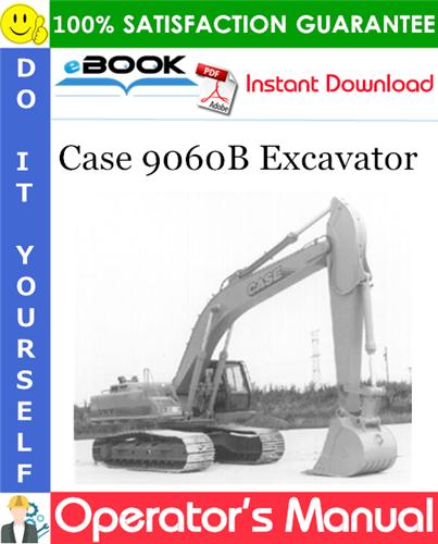 Case 9060B Excavator Operator's Manual