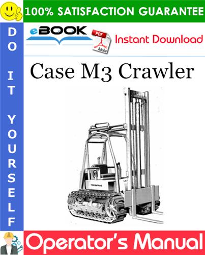 Case M3 Crawler Operator's Manual
