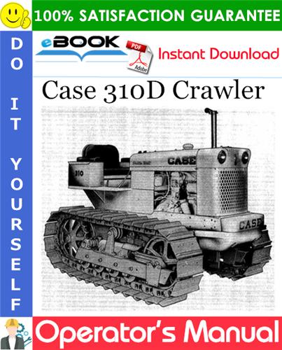 Case 310D Crawler Operator's Manual