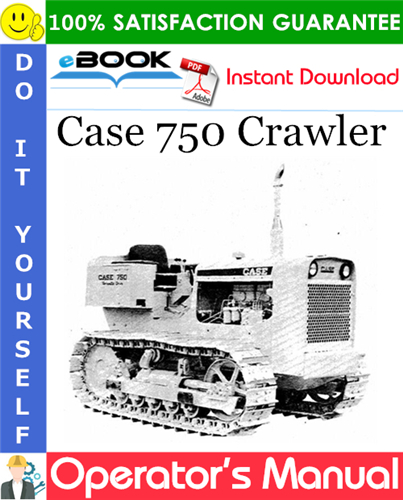 Case 750 Crawler Operator's Manual
