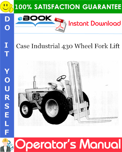 Case Industrial 430 Wheel Fork Lift Operator's Manual