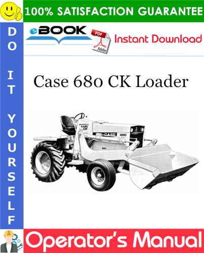 Case 680 CK Loader Operator's Manual