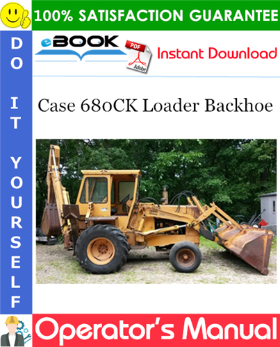 Case 680CK Loader Backhoe Operator's Manual