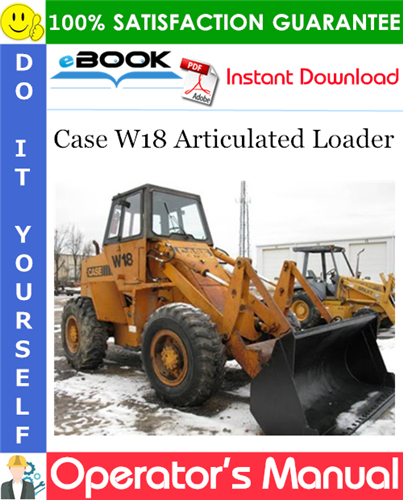 Case W18 Articulated Loader Operator's Manual
