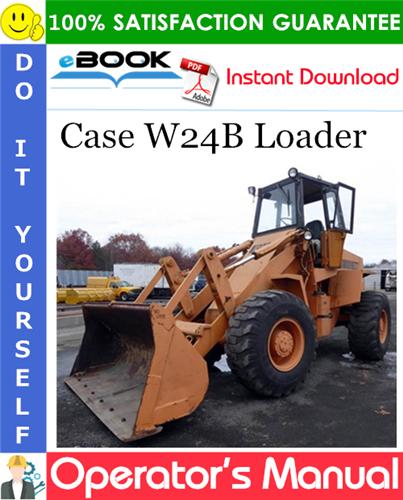 Case W24B Loader Operator's Manual