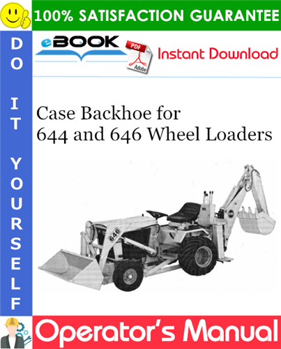 Case Backhoe for 644 and 646 Wheel Loaders Operator's Manual