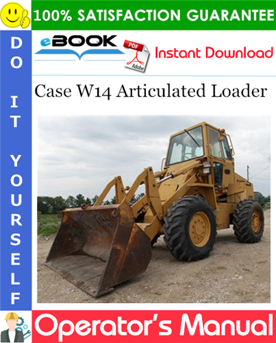 Case W14 Articulated Loader Operator's Manual