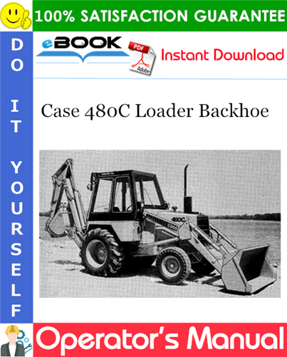 Case 480C Loader Backhoe Operator's Manual