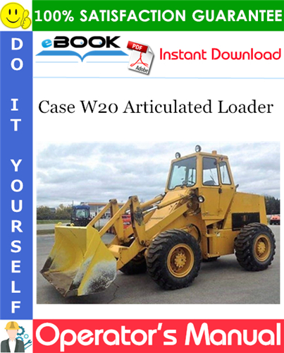 Case W20 Articulated Loader Operator's Manual