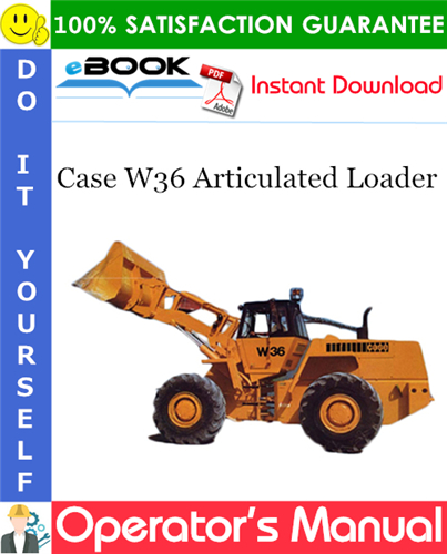 Case W36 Articulated Loader Operator's Manual