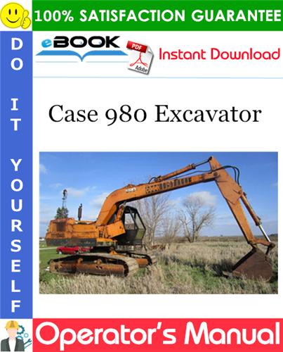 Case 980 Excavator Operator's Manual