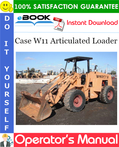 Case W11 Articulated Loader Operator's Manual