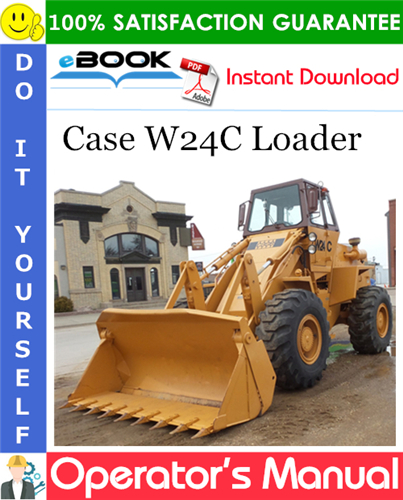 Case W24C Loader Operator's Manual
