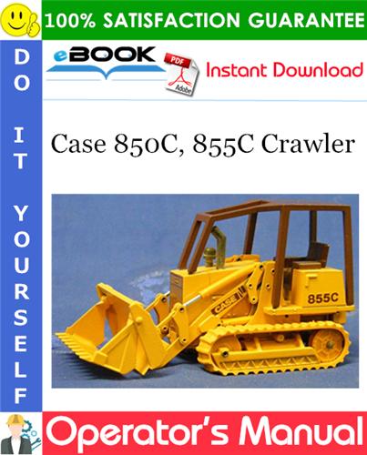 Case 850C, 855C Crawler Operator's Manual