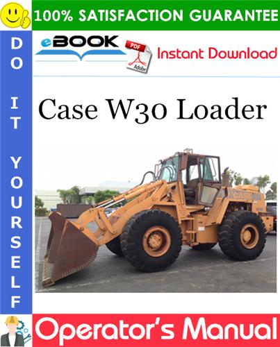 Case W30 Loader Operator's Manual