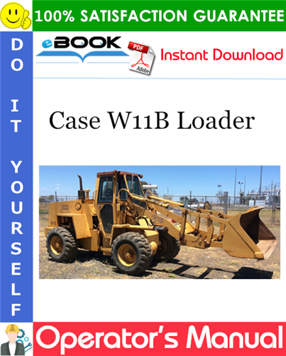 Case W11B Loader Operator's Manual