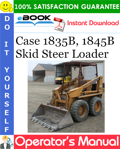 Case 1835B, 1845B Skid Steer Loader Operator's Manual