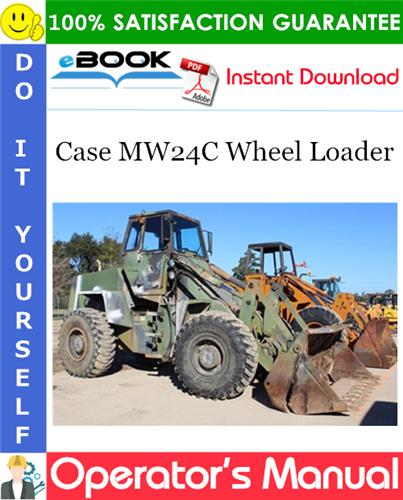 Case MW24C Wheel Loader Operator's Manual