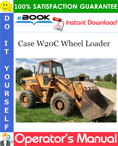 Case W20C Wheel Loader Operator's Manual
