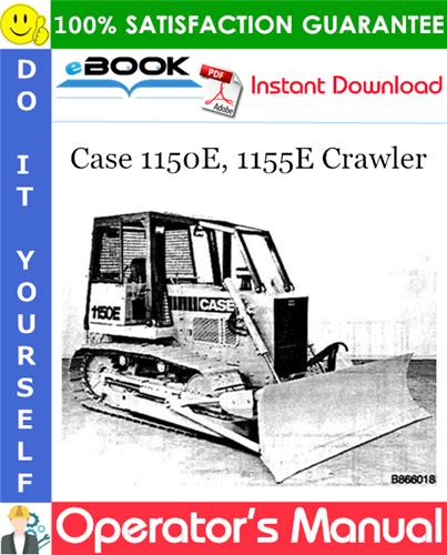 Case 1150E, 1155E Crawler Operator's Manual