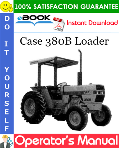 Case 380B Loader Operator's Manual