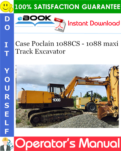 Case Poclain 1088CS - 1088 maxi Track Excavator Operator's Manual