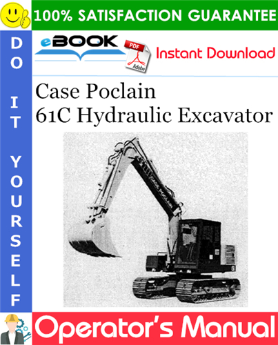 Case Poclain 61C Hydraulic Excavator Operator's Manual