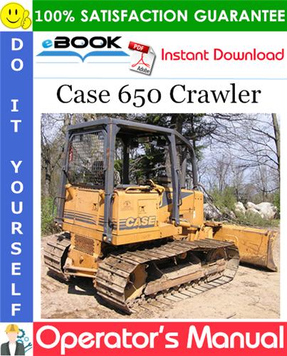 Case 650 Crawler Operator's Manual