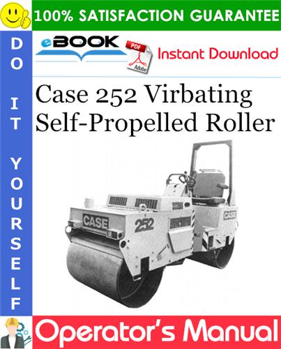 Case 252 Virbating Self-Propelled Roller Operator's Manual