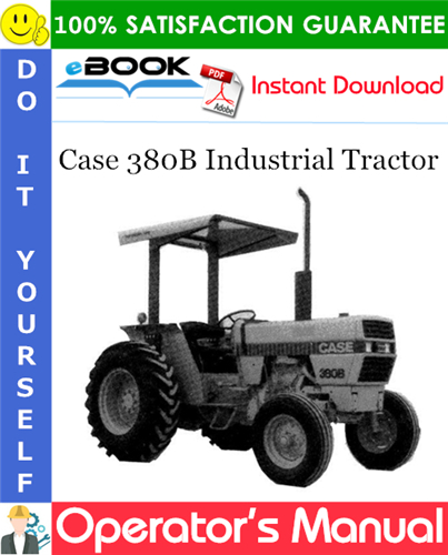 Case 380B Industrial Tractor Operator's Manual