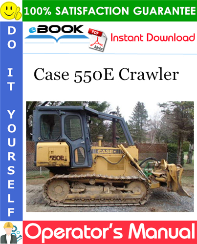 Case 550E Crawler Operator's Manual
