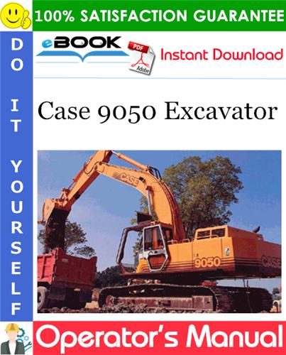 Case 9050 Excavator Operator's Manual